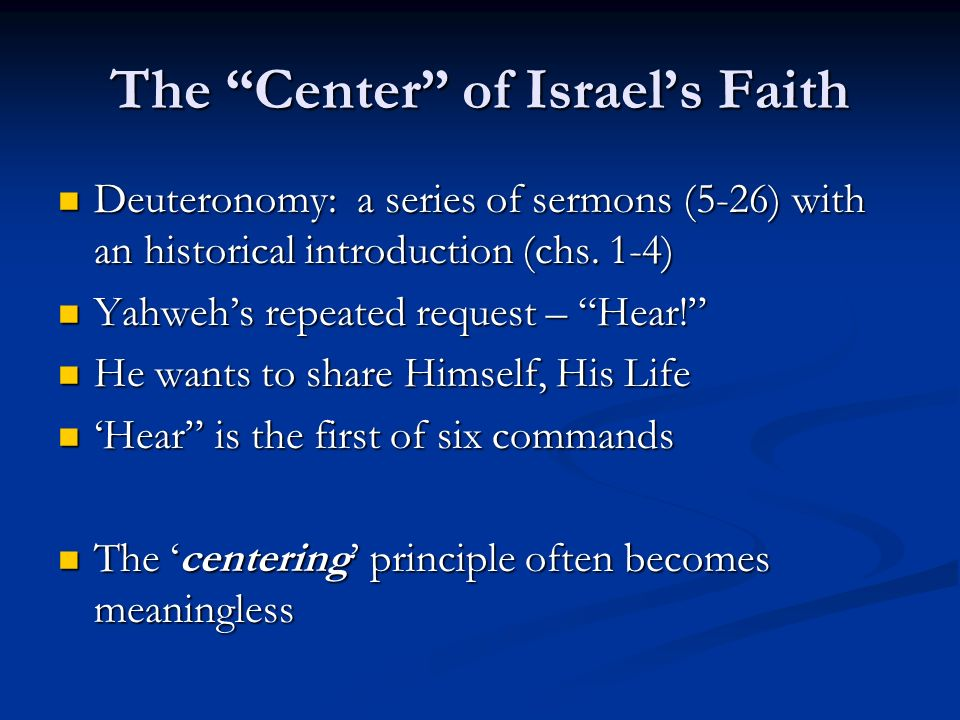 The Center of Israels Faith Deuteronomy: a series of sermons (5-26) with an historical introduction (chs.