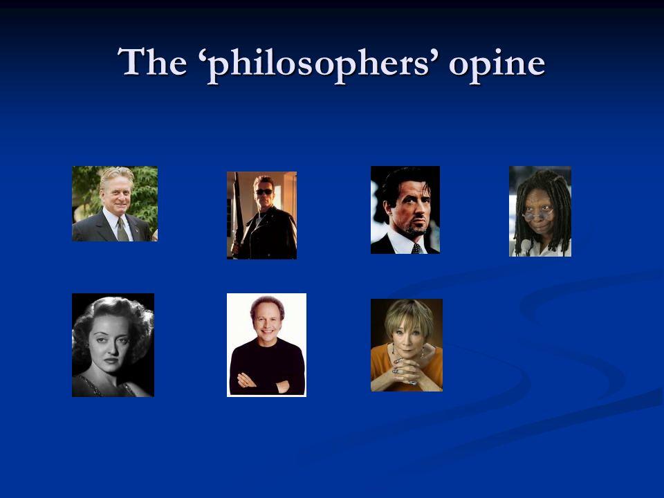 The philosophers opine