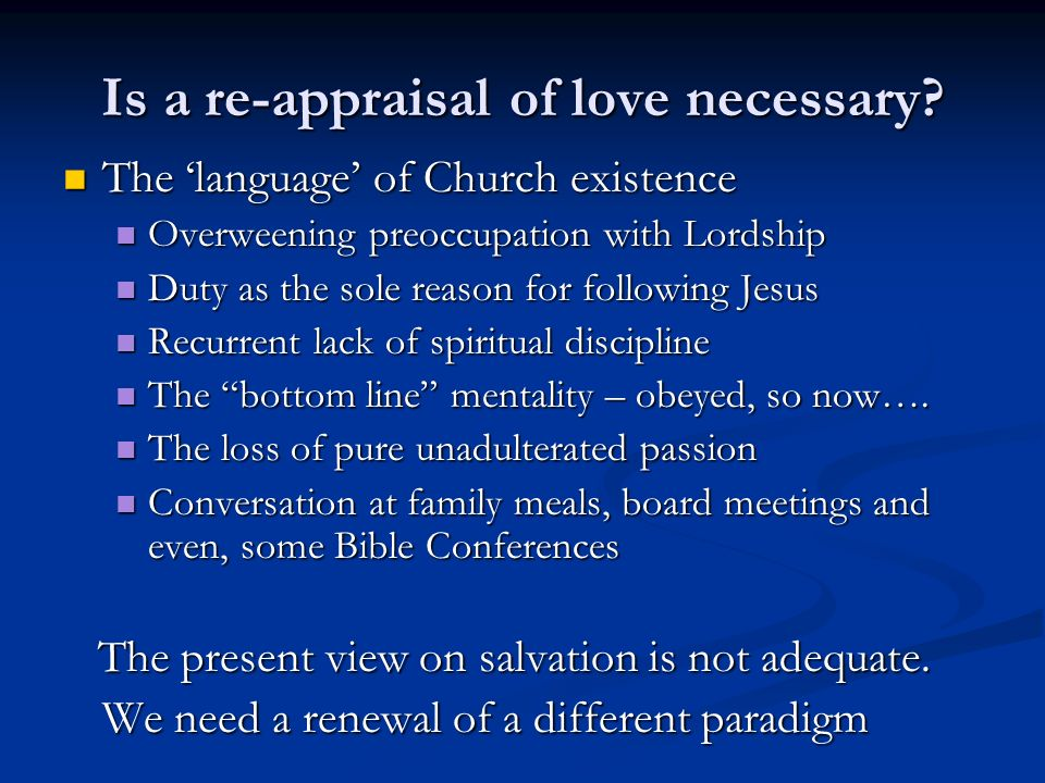 Is a re-appraisal of love necessary.