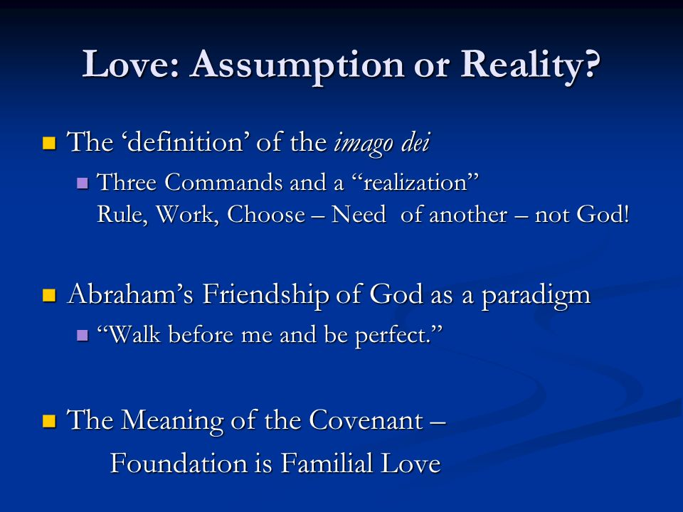 Love: Assumption or Reality.