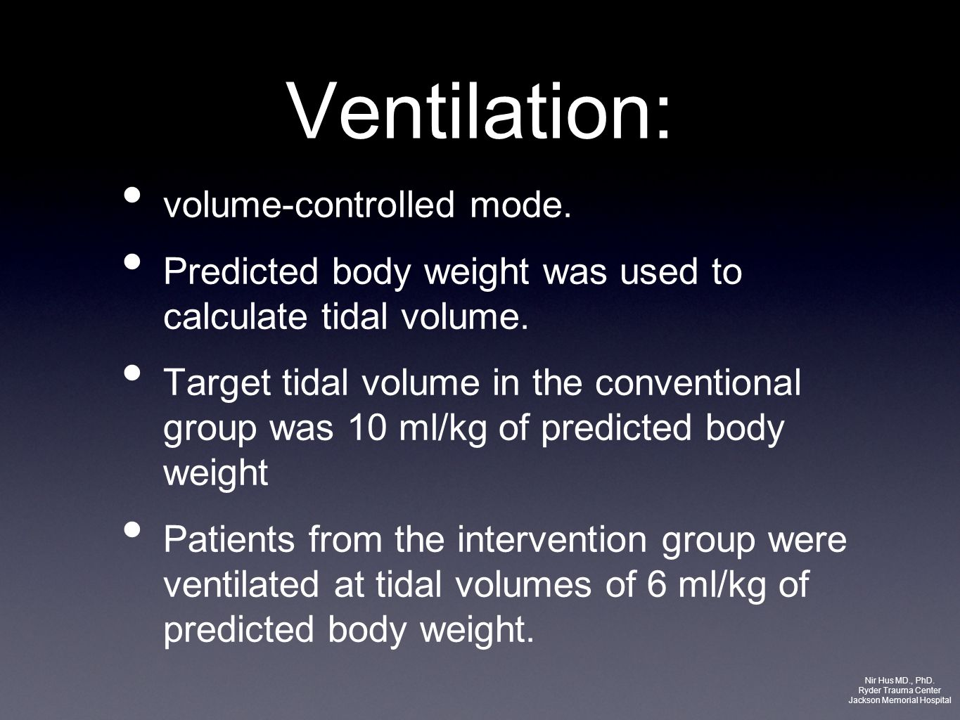 Ventilation: volume-controlled mode. Predicted body weight was used to calculate tidal volume. Target tidal volume in the conventional group was 10 ml