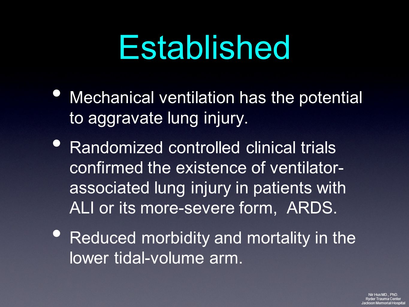 Established Mechanical ventilation has the potential to aggravate lung injury. Randomized controlled clinical trials confirmed the existence of ventil