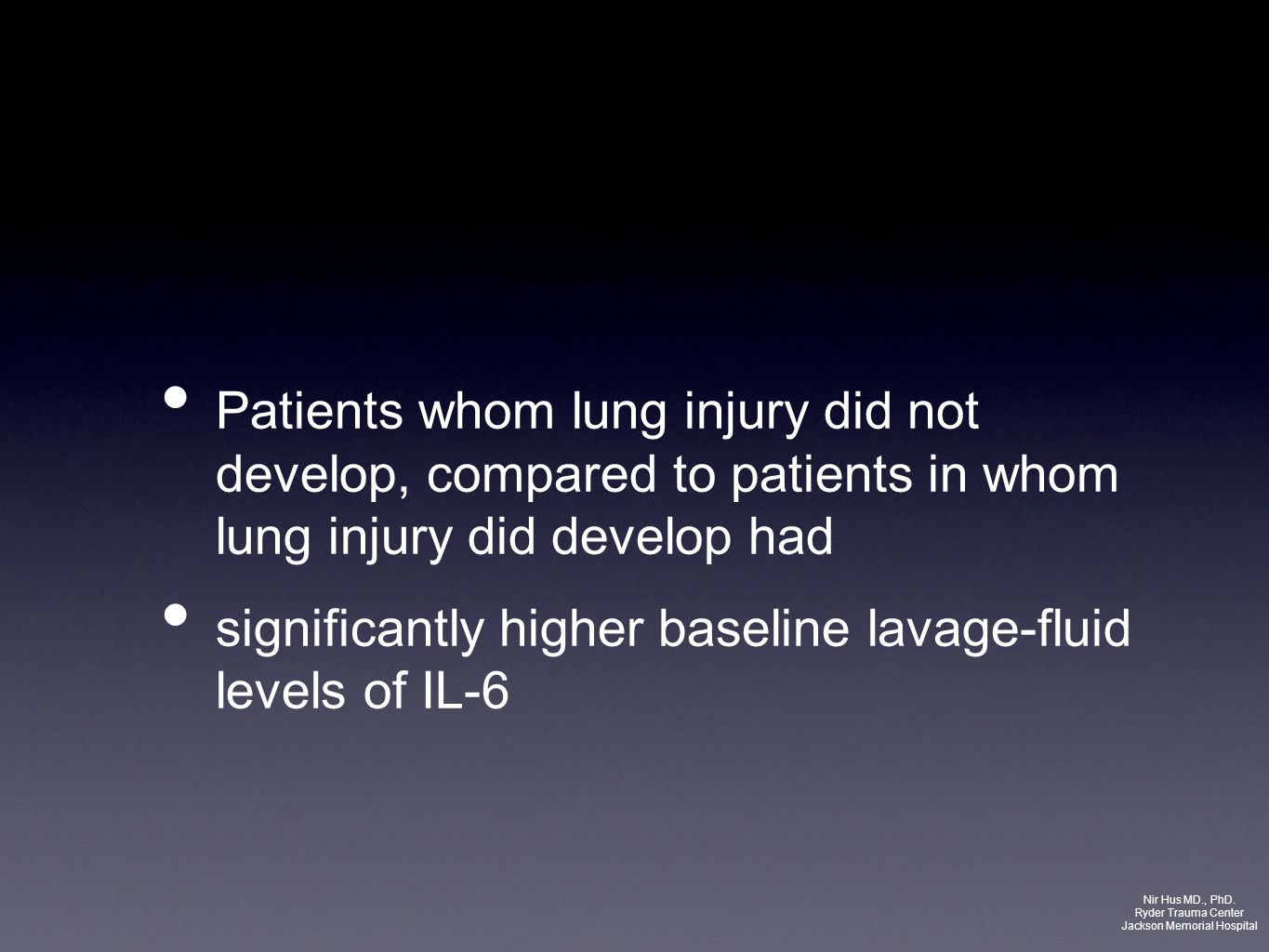 Patients whom lung injury did not develop, compared to patients in whom lung injury did develop had significantly higher baseline lavage-fluid levels