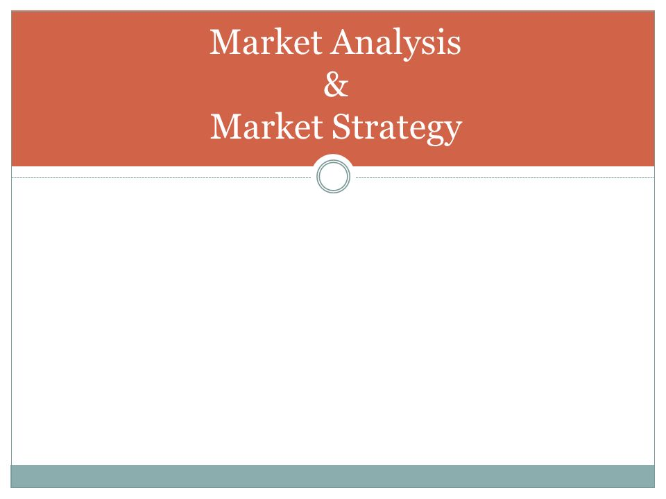 Market Analysis & Market Strategy