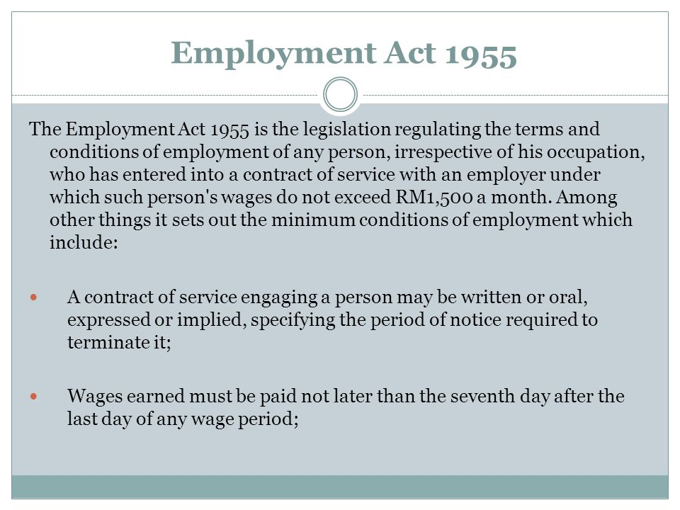 Employment Act 1955 The Employment Act 1955 is the legislation regulating the terms and conditions of employment of any person, irrespective of his oc