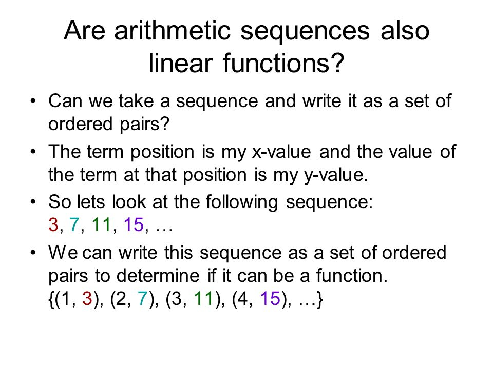 Are arithmetic sequences also linear functions? Can we take a sequence and write it as a set of ordered pairs? The term position is my x-value and the