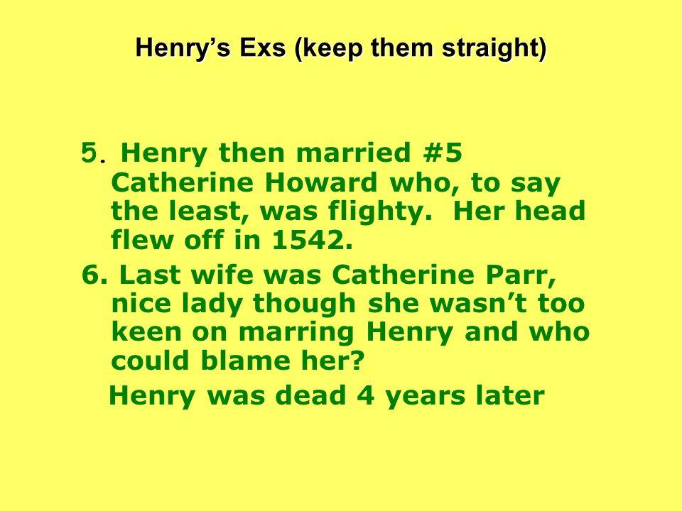 Henrys Exs (keep them straight) 5.