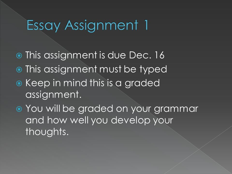 This assignment is due Dec. 16 This assignment must be typed Keep in mind this is a graded assignment. You will be graded on your grammar and how well