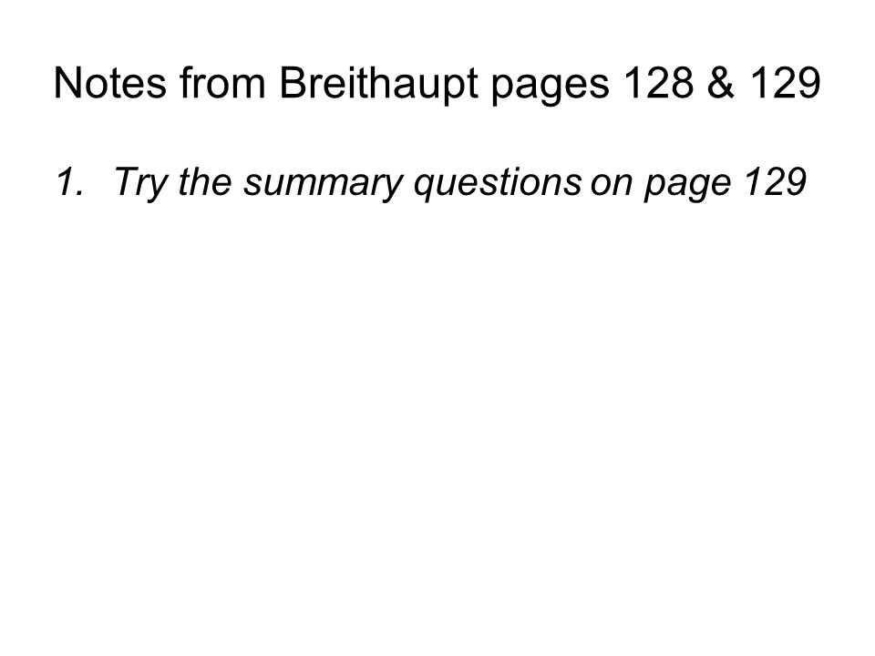 Notes from Breithaupt pages 128 & 129 1.Try the summary questions on page 129