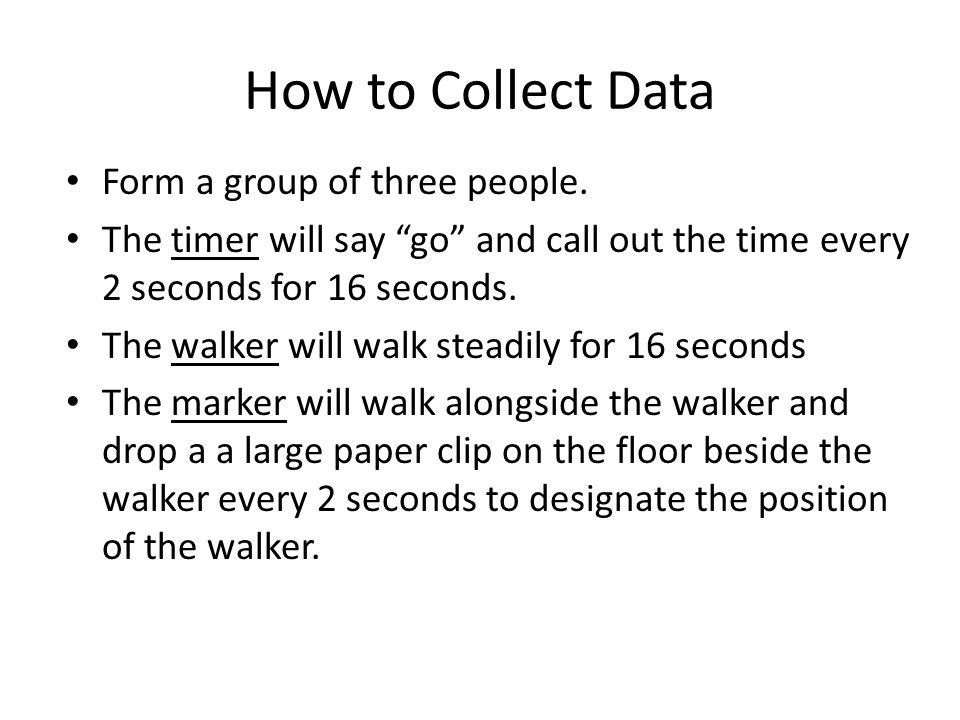How to Collect Data Form a group of three people.