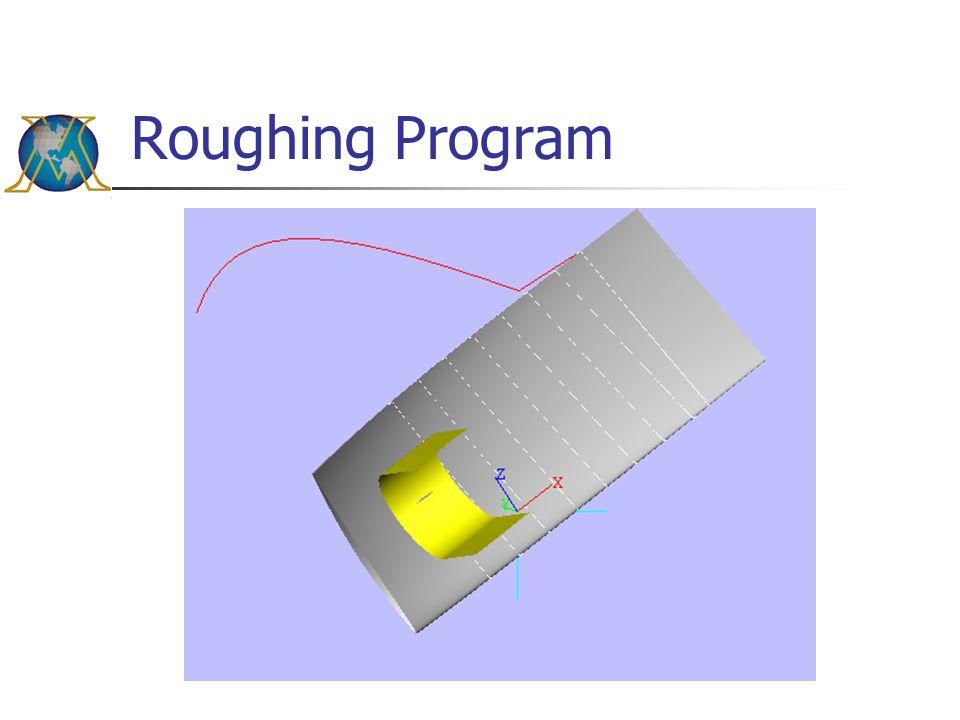 Roughing Program