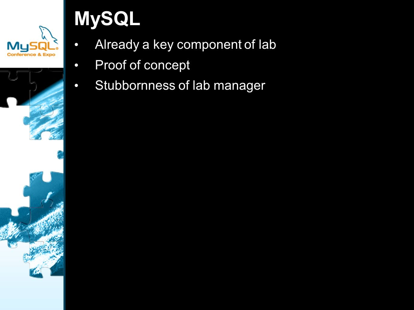 MySQL Already a key component of lab Proof of concept Stubbornness of lab manager