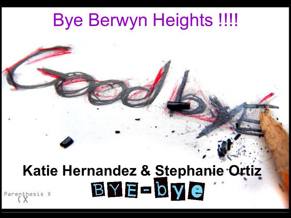Bye Berwyn Heights !!!! Katie Hernandez & Stephanie Ortiz