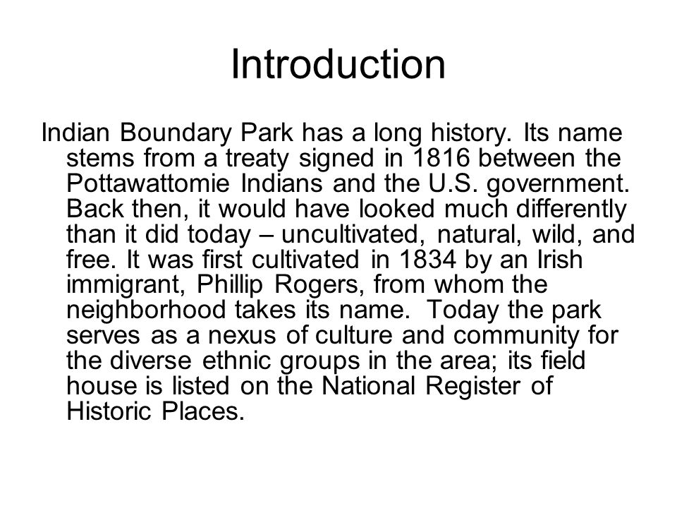 Introduction Indian Boundary Park has a long history.