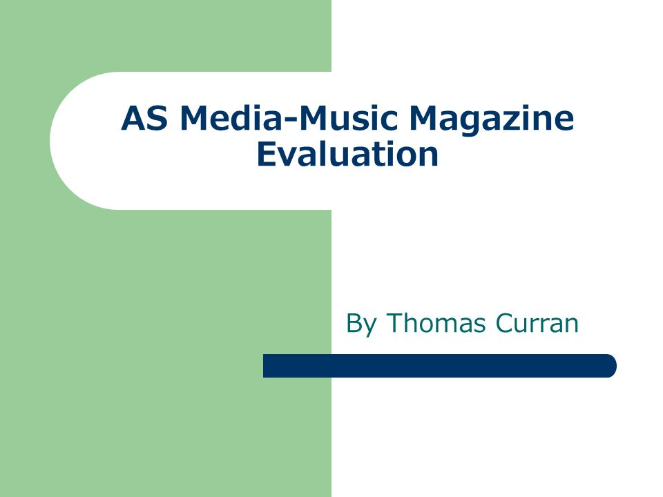 AS Media-Music Magazine Evaluation By Thomas Curran