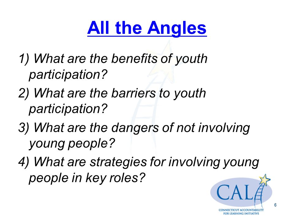 All the Angles 1) What are the benefits of youth participation.