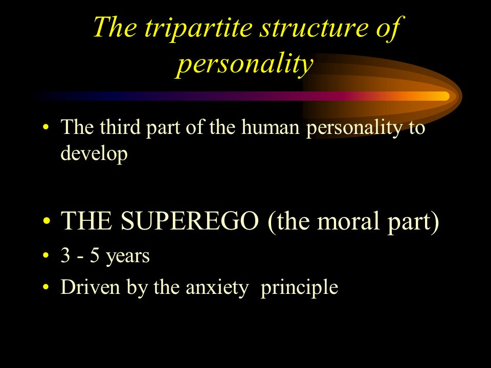The second part of the human personality to develop THE EGO (the executive part) 1 - 3 years Driven by the reality principle