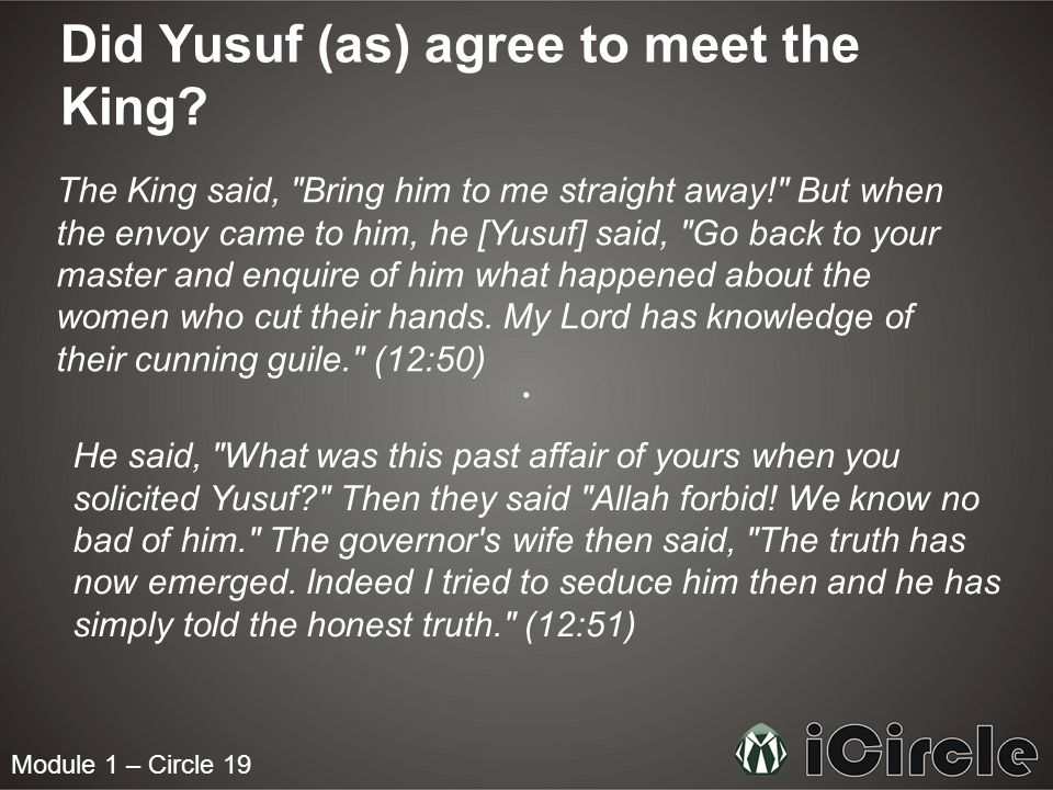 Module 1 – Circle 19 Did Yusuf (as) agree to meet the King.