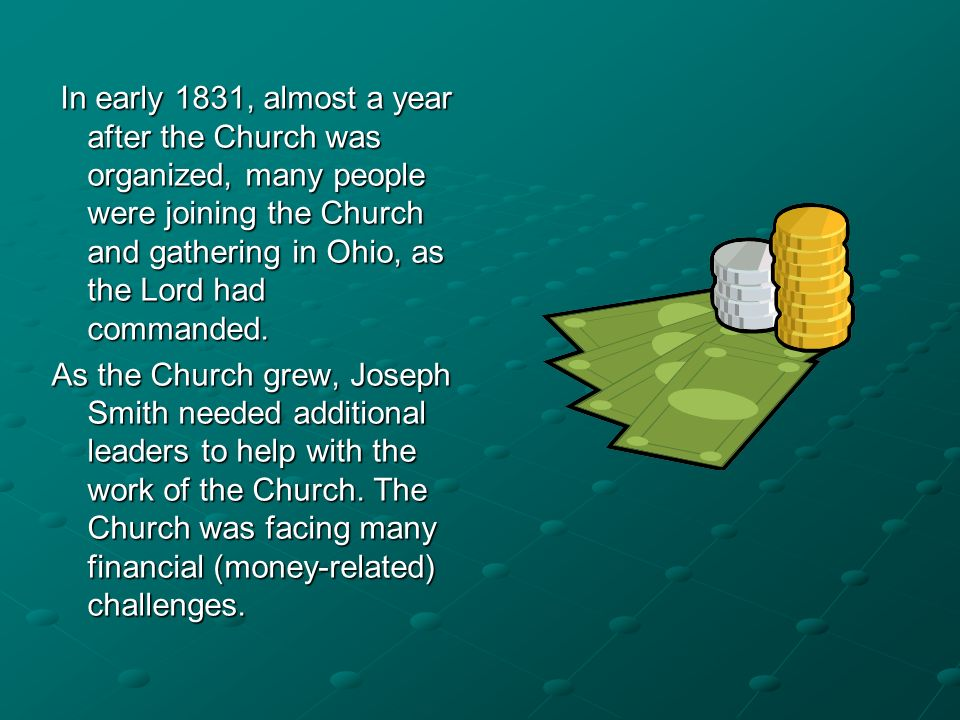 In early 1831, almost a year after the Church was organized, many people were joining the Church and gathering in Ohio, as the Lord had commanded. In