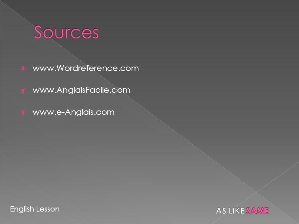 www.Wordreference.com www.AnglaisFacile.com www.e-Anglais.com English Lesson