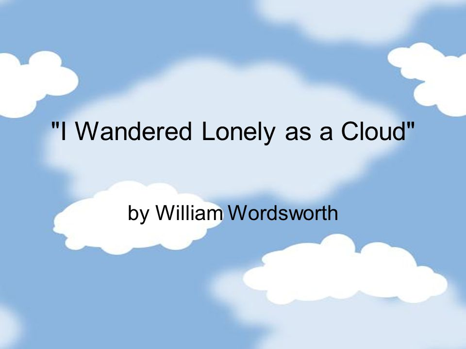 wandered lonely as a cloud