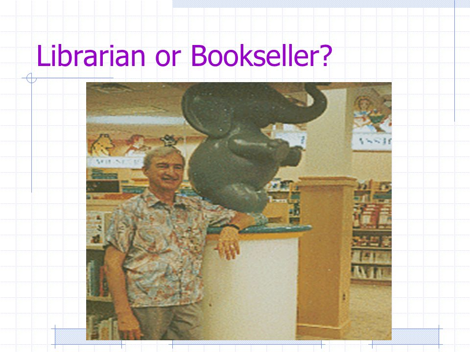 Librarian or Bookseller?