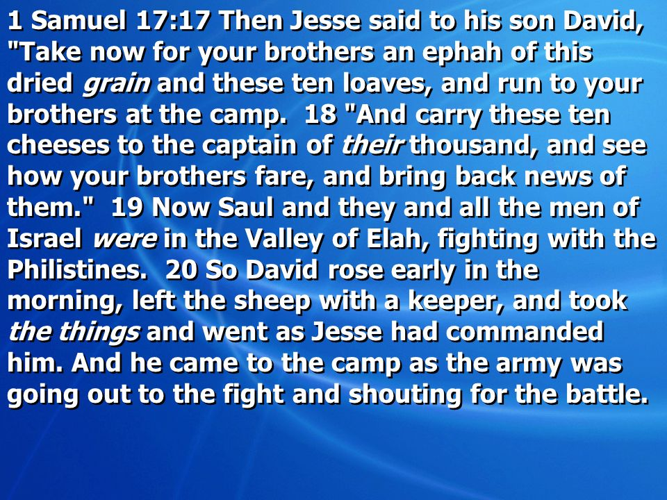 1 Samuel 17:17 Then Jesse said to his son David,