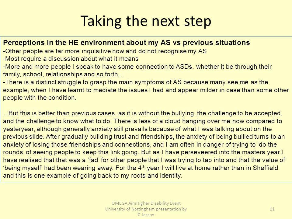 Taking the next step Perceptions in the HE environment about my AS vs previous situations -Other people are far more inquisitive now and do not recogn