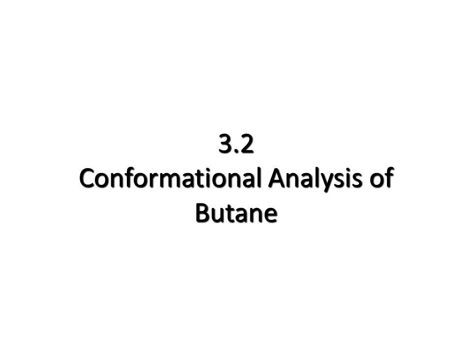 3.2 Conformational Analysis of Butane