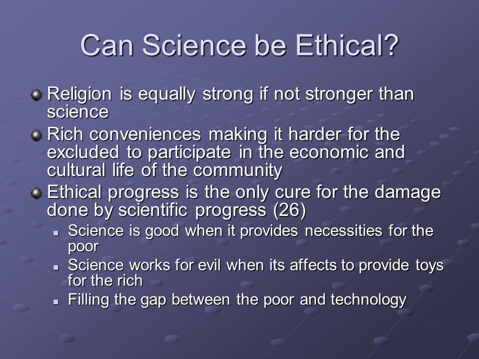 Can Science be Ethical.