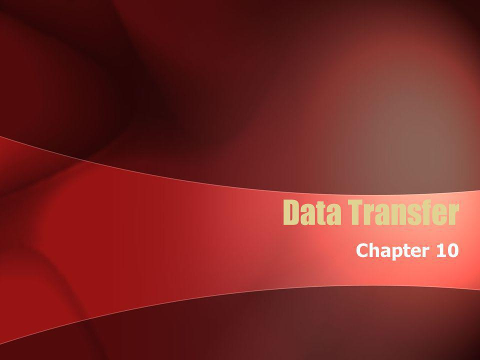 Data Transfer Chapter 10