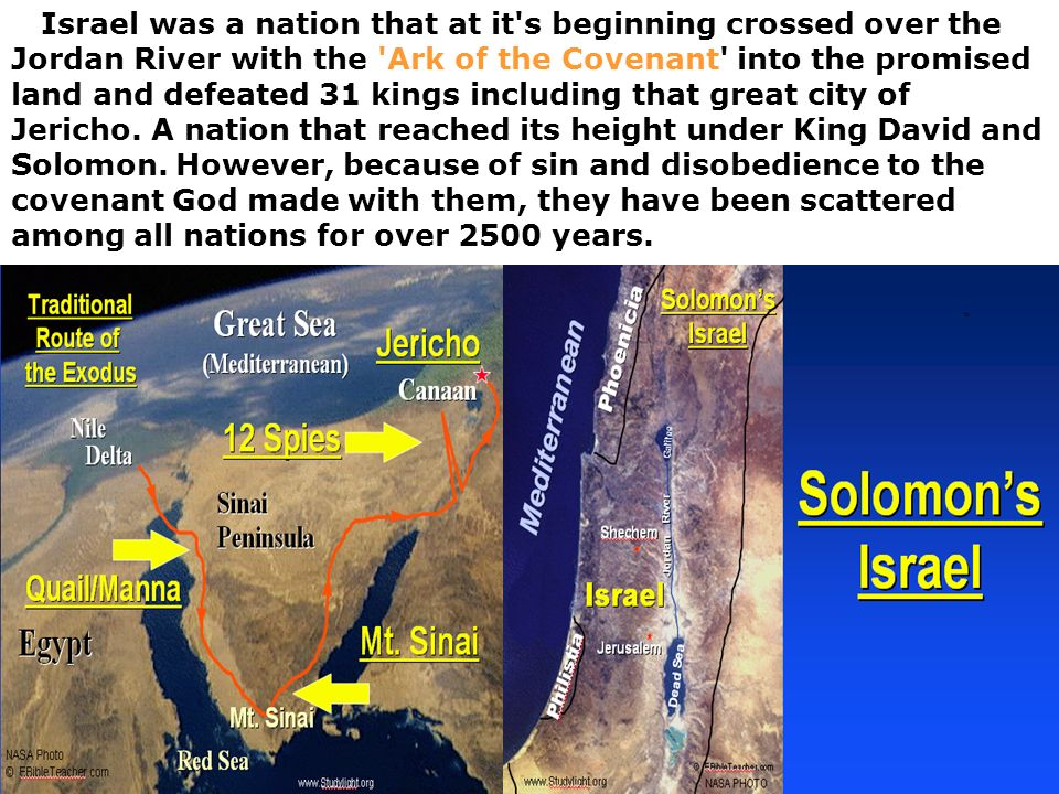 Israel was a nation that at it's beginning crossed over the Jordan River with the 'Ark of the Covenant' into the promised land and defeated 31 kings i
