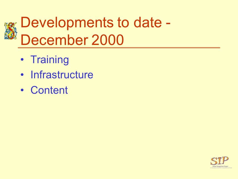 Developments to date - December 2000 Training Infrastructure Content