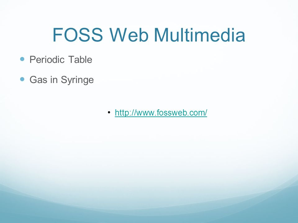 FOSS Web Multimedia Periodic Table Gas in Syringe http://www.fossweb.com/
