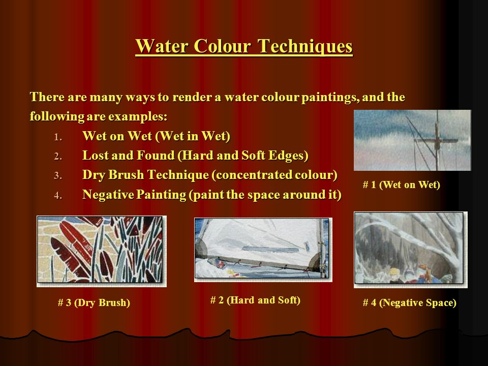 Water Colour Techniques There are many ways to render a water colour paintings, and the following are examples: 1.