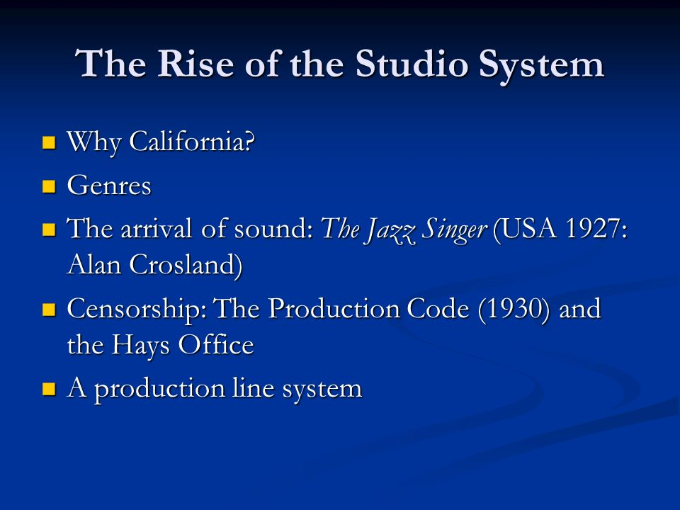 The Rise of the Studio System Why California.Why California.
