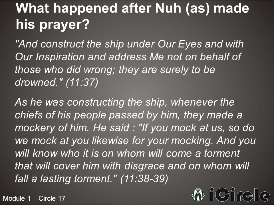 Module 1 – Circle 17 What happened after Nuh (as) made his prayer.