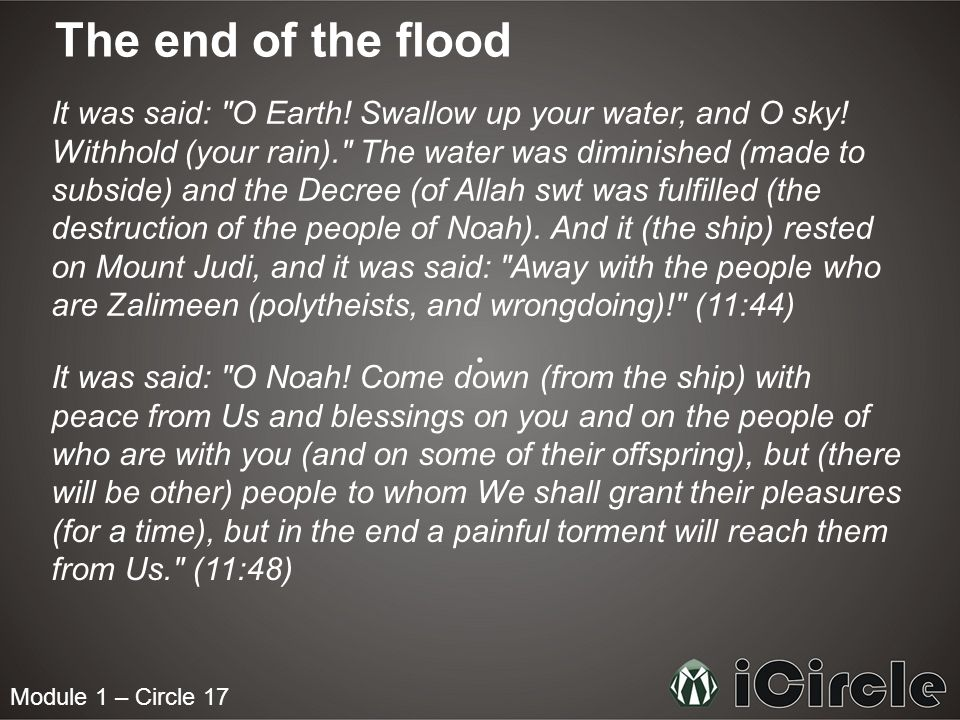 Module 1 – Circle 17 The end of the flood It was said: O Earth.