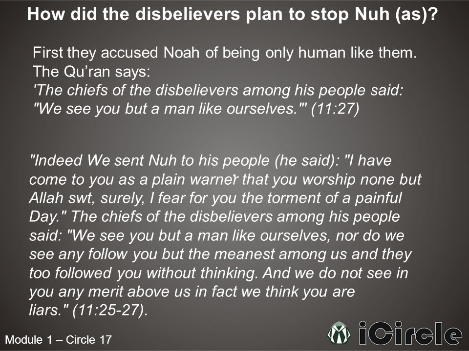 Module 1 – Circle 17 What was Nuhs (as) response to his peoples actions.
