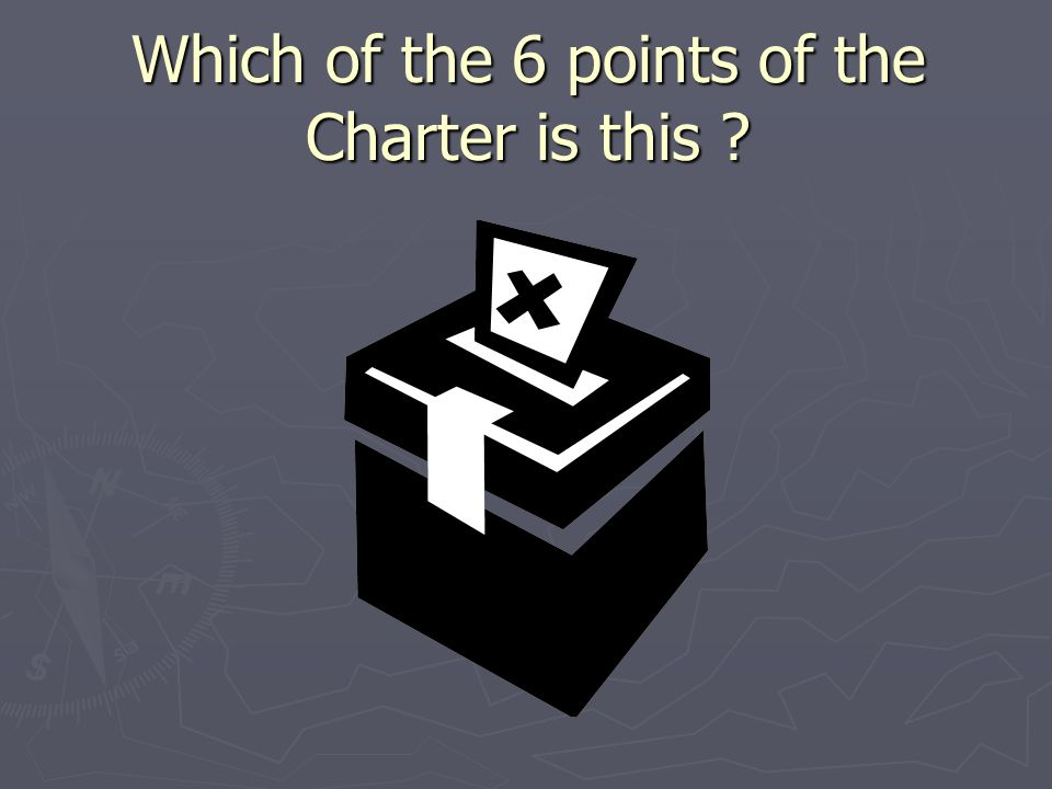 Which of the 6 points of the Charter is this