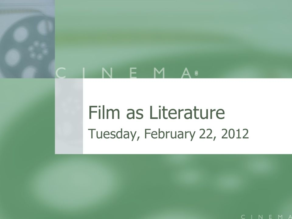Film as Literature Tuesday, February 22, 2012