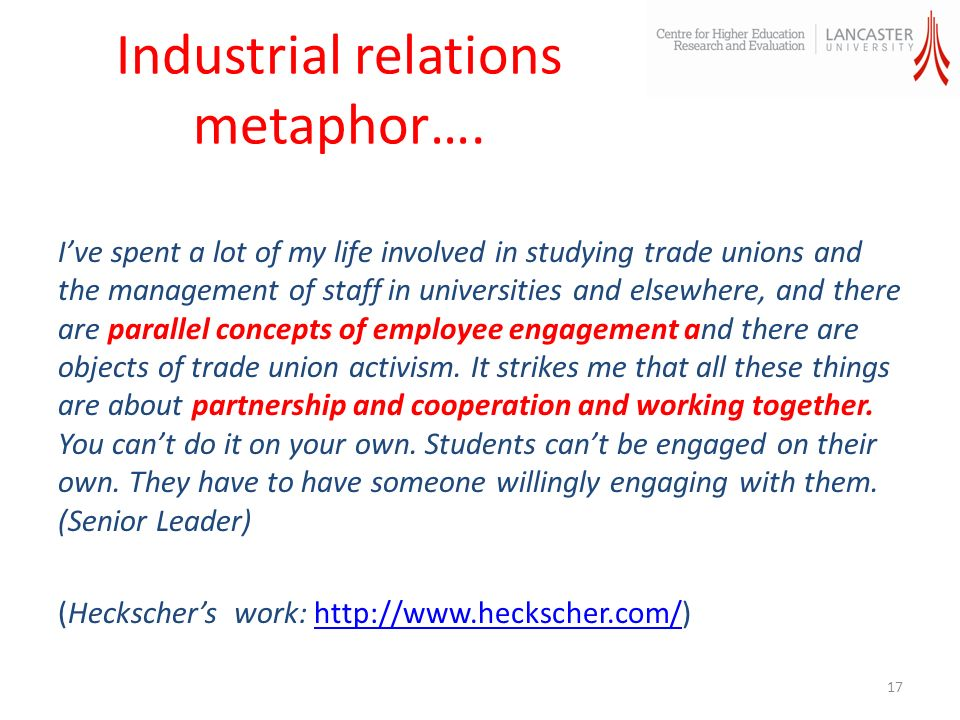 Industrial relations metaphor…. Ive spent a lot of my life involved in studying trade unions and the management of staff in universities and elsewhere