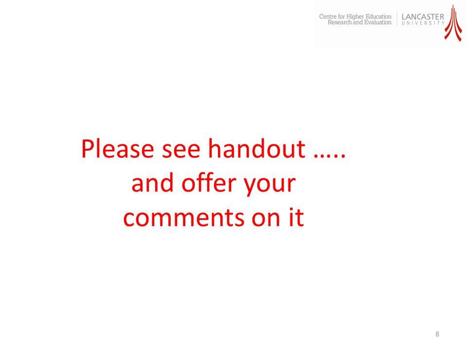 Please see handout ….. and offer your comments on it 8
