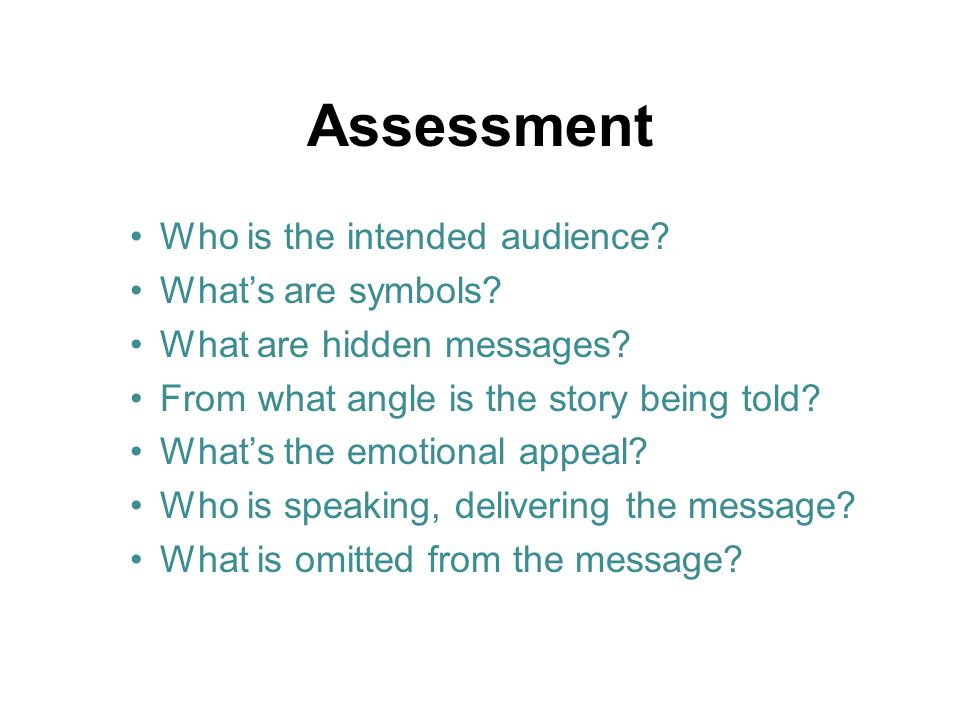Assessment Who is the intended audience.Whats are symbols.