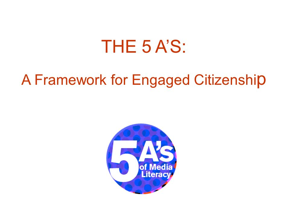 THE 5 AS: A Framework for Engaged Citizenshi p