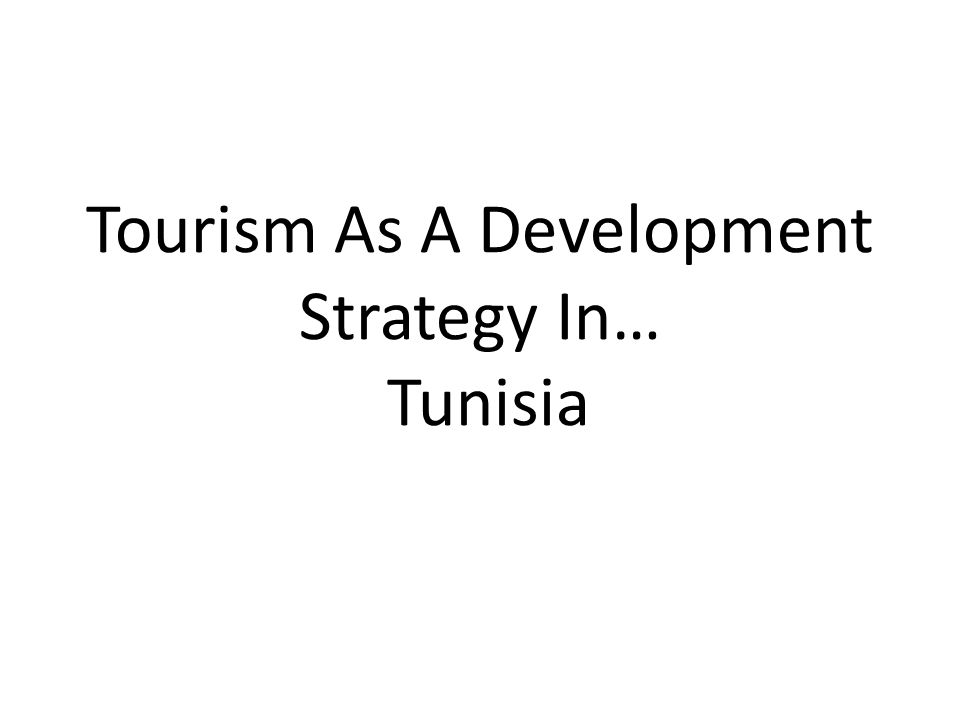 Tourism As A Development Strategy In… Tunisia