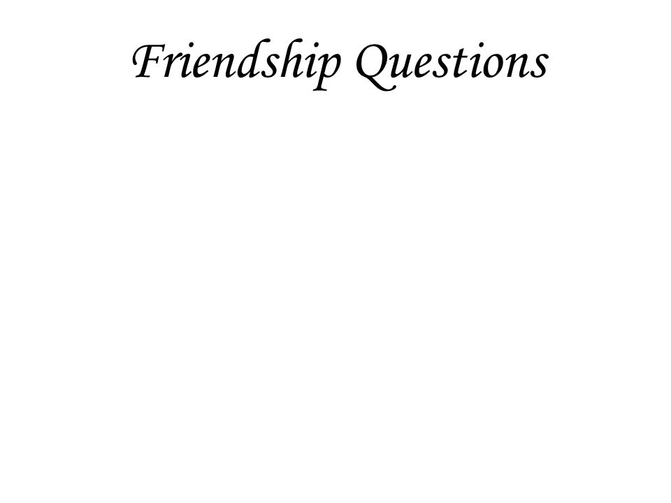 Friendship Questions