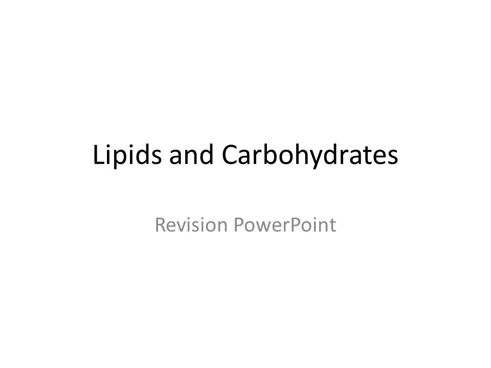 Lipids and Carbohydrates Revision PowerPoint