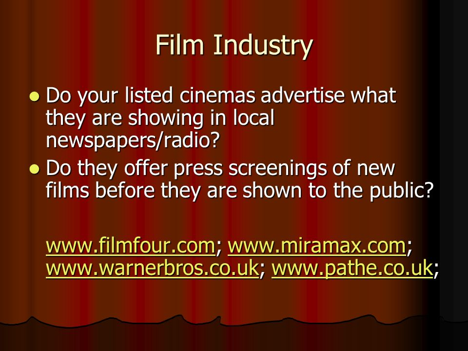 Film Industry Do your listed cinemas advertise what they are showing in local newspapers/radio? Do your listed cinemas advertise what they are showing