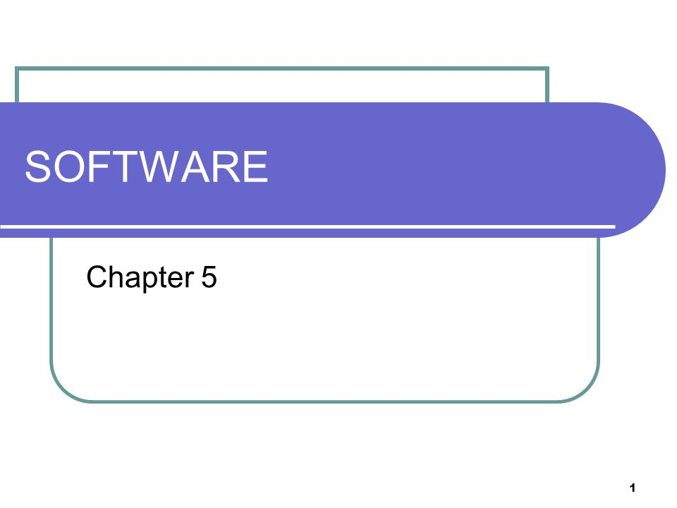 1 SOFTWARE Chapter 5